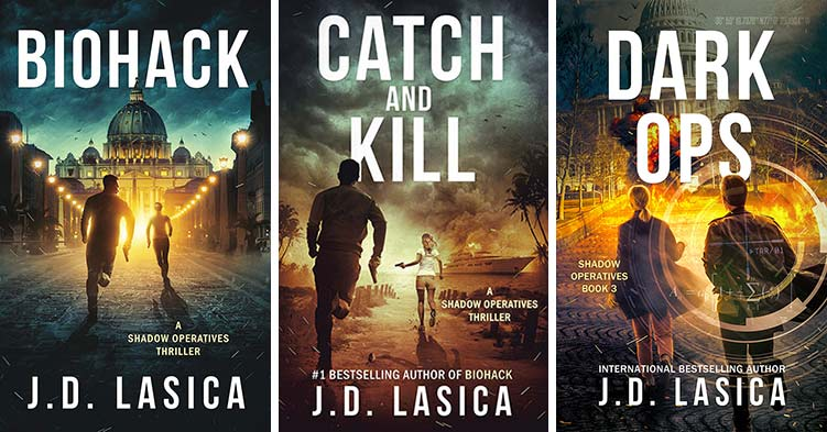 JD's books Biohack, Catch and Kill and Dark Ops.